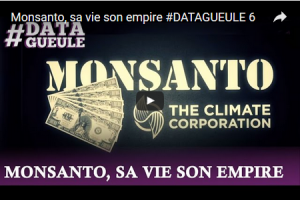 2014 10 monsanto datagueule video